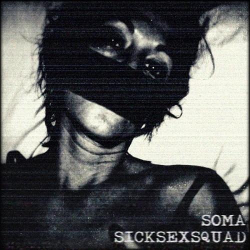 SickSexSquad - Soma